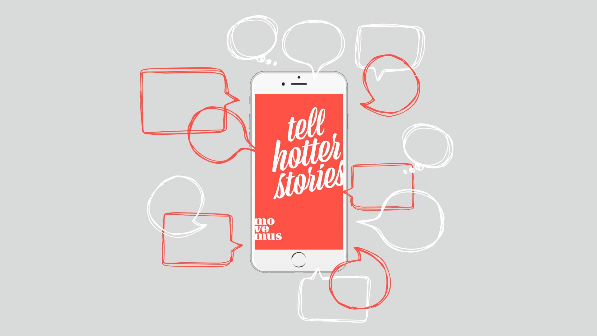Smartphone mit Schriftzug tell hotter stories