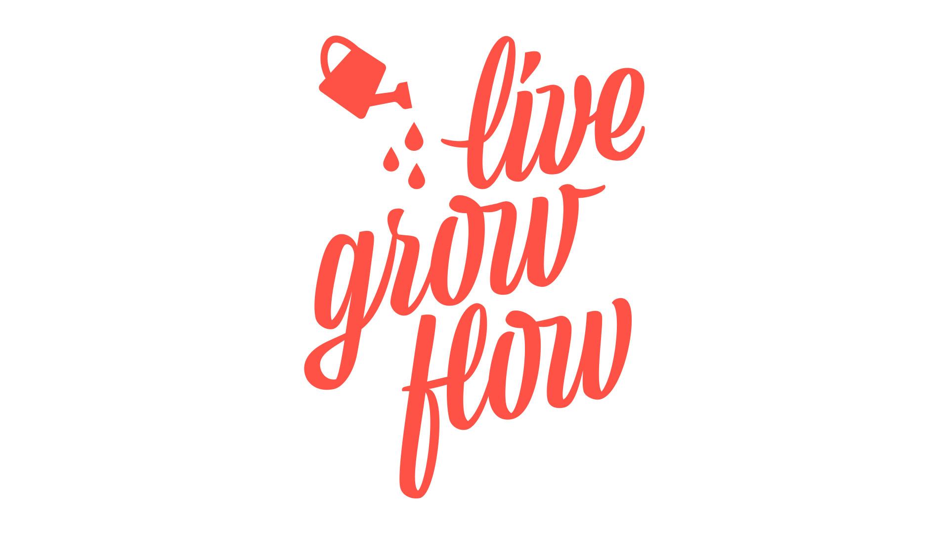 Schriftzug Live Grow Flow
